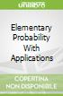 Elementary Probability With Applications