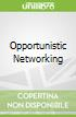 Opportunistic Networking