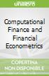 Computational Finance and Financial Econometrics