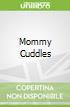 Mommy Cuddles