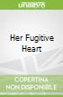 Her Fugitive Heart