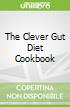 The Clever Gut Diet Cookbook