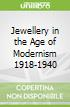 Jewellery in the Age of Modernism 1918-1940