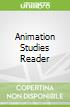 Animation Studies Reader