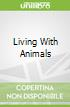 Living With Animals
