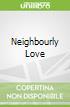 Neighbourly Love libro str