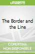 The Border and the Line
