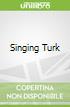 Singing Turk