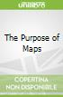 The Purpose of Maps