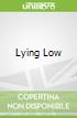 Lying Low