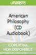 American Philosophy (CD Audiobook)