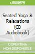 Seated Yoga & Relaxations (CD Audiobook)