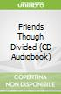 Friends Though Divided (CD Audiobook)