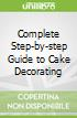 Complete Step-by-step Guide to Cake Decorating