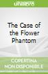 The Case of the Flower Phantom