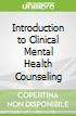 Introduction to Clinical Mental Health Counseling
