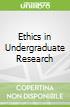 Ethics in Undergraduate Research