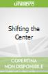 Shifting the Center