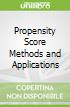 Propensity Score Methods and Applications