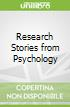 Research Stories from Psychology