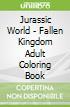 Jurassic World - Fallen Kingdom Adult Coloring Book