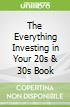 The Everything Investing in Your 20s & 30s Book