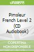 Pimsleur French Level 2 (CD Audiobook)