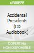 Accidental Presidents (CD Audiobook)