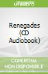 Renegades (CD Audiobook)
