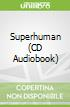 Superhuman (CD Audiobook)
