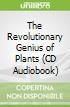The Revolutionary Genius of Plants (CD Audiobook)