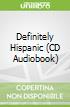 Definitely Hispanic (CD Audiobook)
