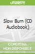 Slow Burn (CD Audiobook)