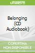 Belonging (CD Audiobook)