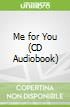 Me for You (CD Audiobook)