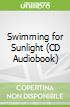 Swimming for Sunlight (CD Audiobook)