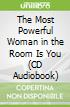 The Most Powerful Woman in the Room Is You (CD Audiobook)