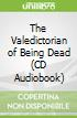 The Valedictorian of Being Dead (CD Audiobook)