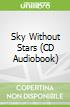Sky Without Stars (CD Audiobook)
