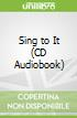Sing to It (CD Audiobook)