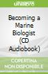 Becoming a Marine Biologist (CD Audiobook)