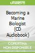 Becoming a Marine Biologist (CD Audiobook)