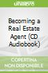 Becoming a Real Estate Agent (CD Audiobook)