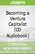 Becoming a Venture Capitalist (CD Audiobook)