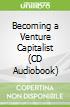 Becoming a Venture Capitalist (CD Audiobook)