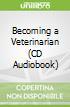 Becoming a Veterinarian (CD Audiobook)