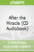 After the Miracle (CD Audiobook)