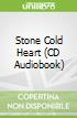 Stone Cold Heart (CD Audiobook)