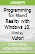 Programming for Mixed Reality with Windows 10, Unity, Vufori