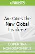 Are Cities the New Global Leaders?
